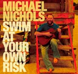 Michael Nichols Swim At Your Own Risk CD image link