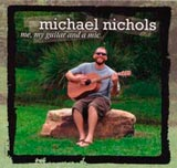 Michael Nichols Me My Guitar And a Mic CD image link